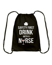 Irish Nurse Safety First Drink With A Nurse Drawstring Bag thumbnail