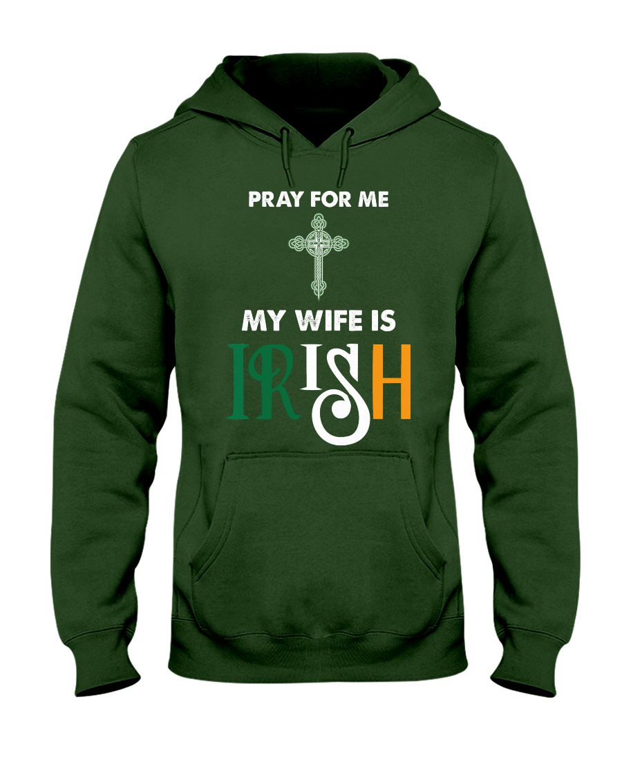 My wife is Irish Hooded Sweatshirt