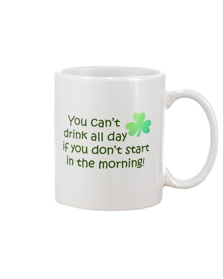 You Can't Drink All Day If You Don't Start Mug