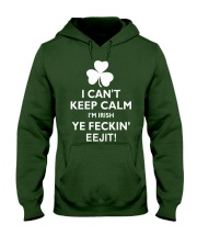 I Can't Keep Calm I'm Irish Hooded Sweatshirt front