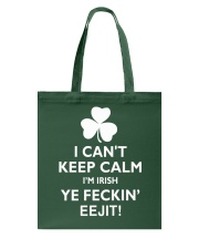 I Can't Keep Calm I'm Irish Tote Bag thumbnail