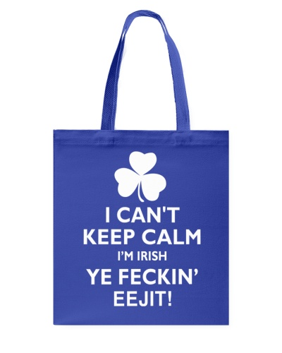 I Can't Keep Calm I'm Irish