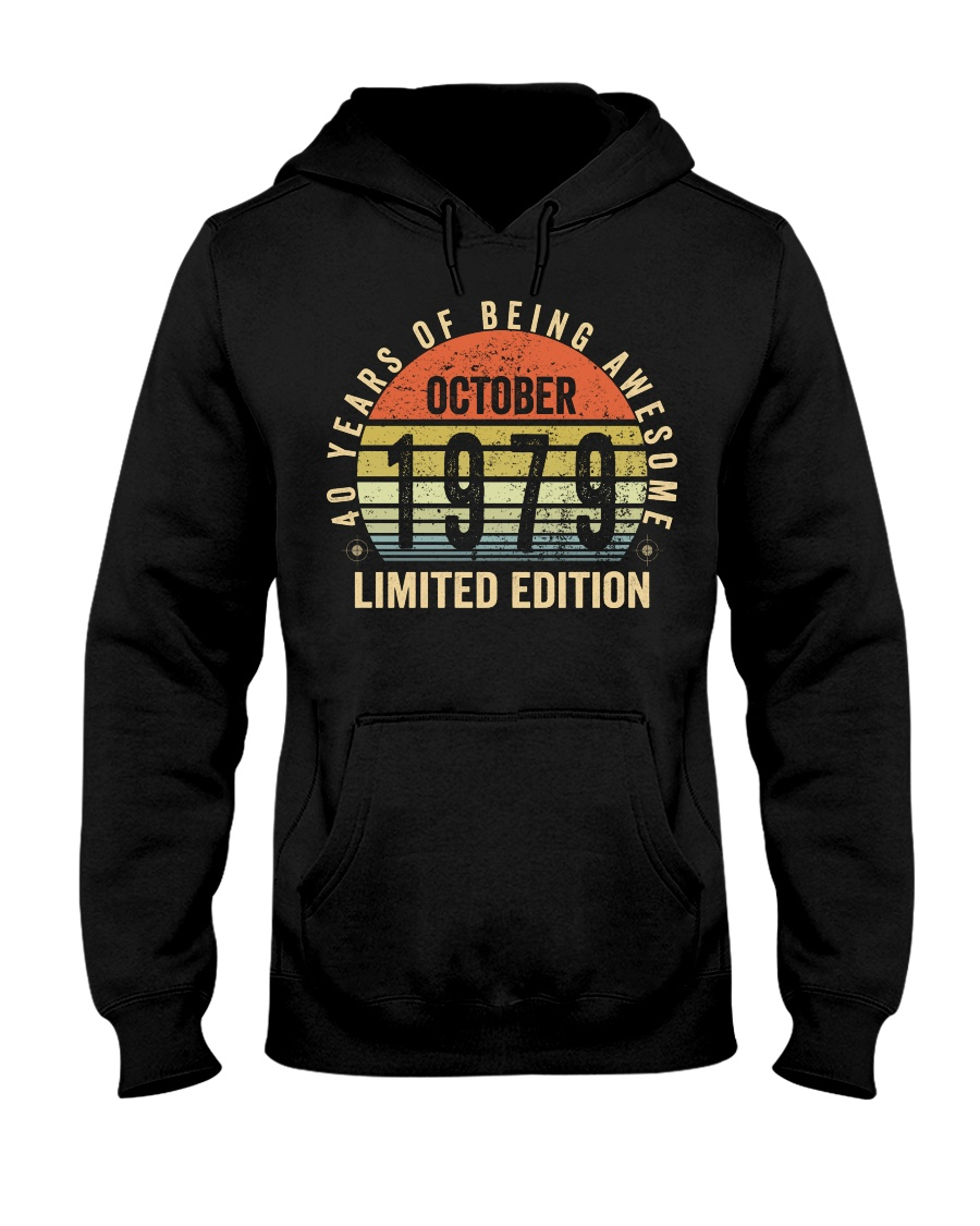Born October 1979 Limited Edition Bday Gifts 40t Hooded Sweatshirt