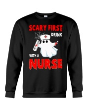Scary First Drink With A Nurse Crewneck Sweatshirt thumbnail
