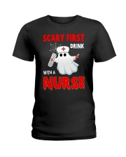 Scary First Drink With A Nurse Ladies T-Shirt front