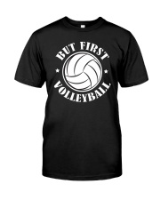 But First: Volleyball Classic T-Shirt thumbnail