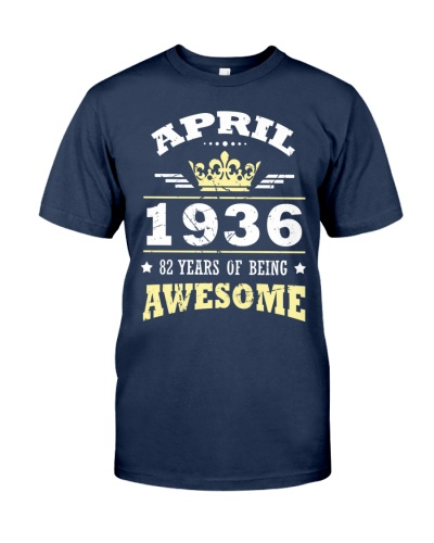APRIL 1936 82 YEARS OF BEING AWESOME Gift 1