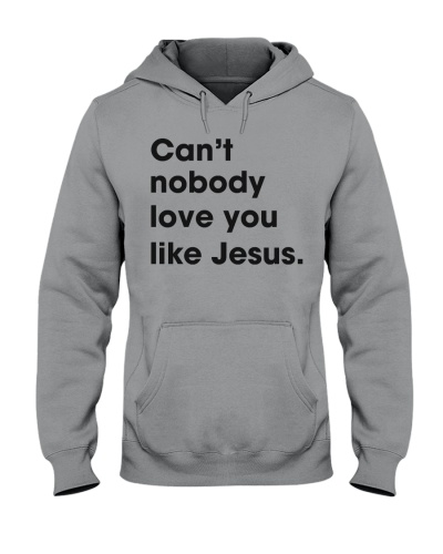 Can't Nobody Love You Like Jesus