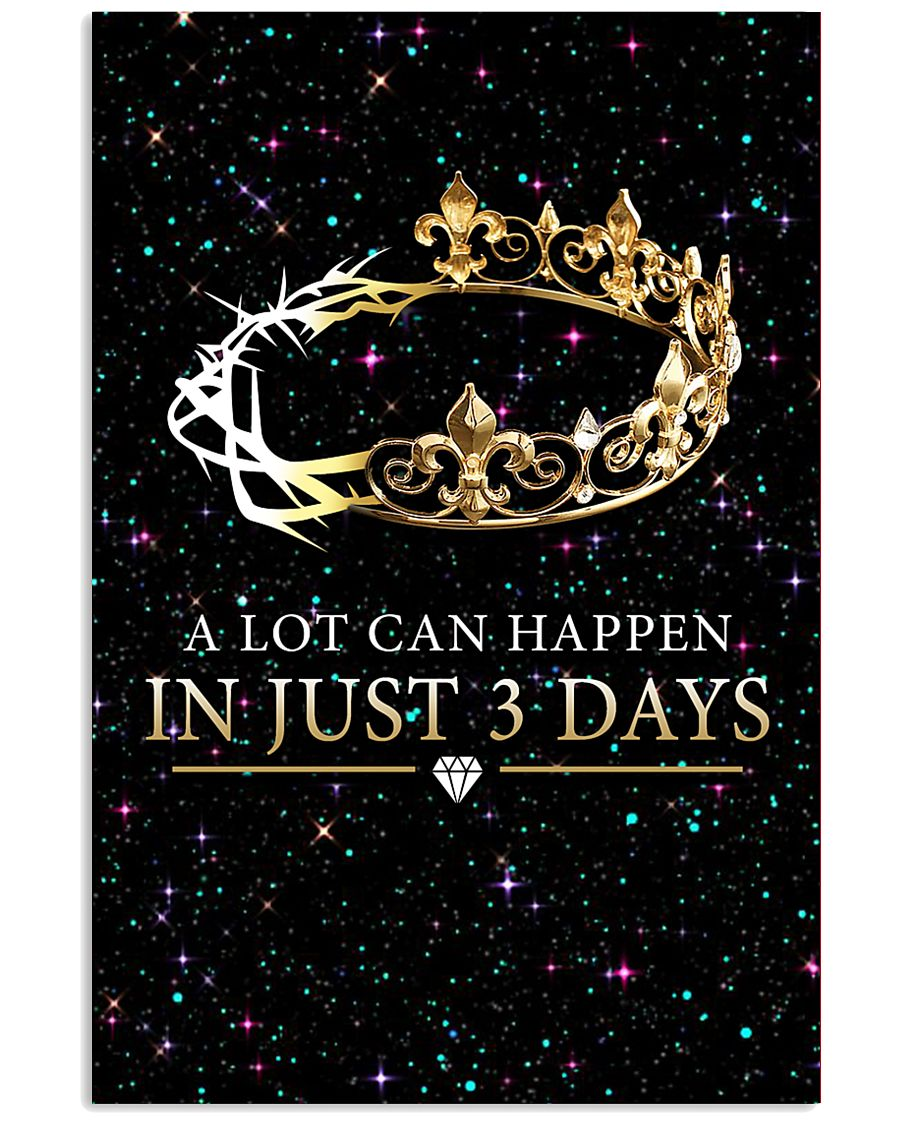 A LOT CAN HAPPEN IN JUST 3 DAYS 16x24 Poster