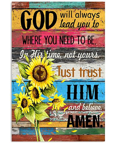 Just trust him and believe