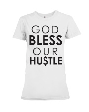 God Bless Our Hustle Premium Fit Ladies Tee tile