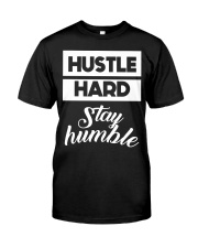 Hustle Hard Stay humble Premium Fit Mens Tee front