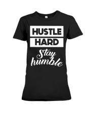 Hustle Hard Stay humble Premium Fit Ladies Tee thumbnail