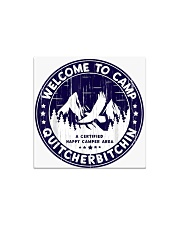 Welcome To Camp Quitcherbitchin Camper Square Magnet thumbnail