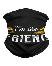 Im the friend Neck Gaiter thumbnail
