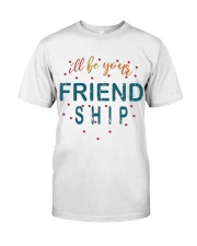 i will be your friends Classic T-Shirt thumbnail
