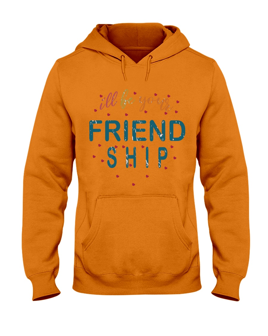i will be your friends Hooded Sweatshirt