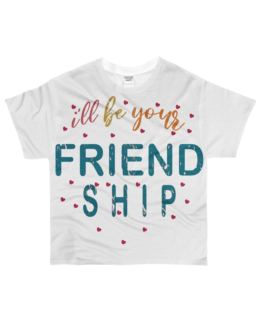 i will be your friends All-over T-Shirt