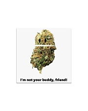 I'm Not Your Buddy Friend South Park Weed Square Magnet front