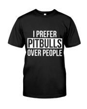 I prefer pitbull over people Classic T-Shirt front