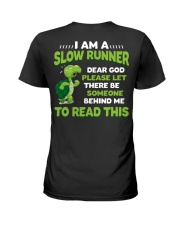 I AM A SLOW RUNNER Ladies T-Shirt back
