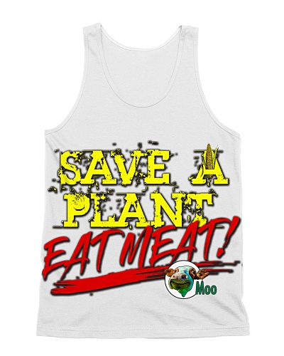 Save A Plant - Eat Meat