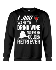 Mens I Just Want To Drink Wine Pet My Golden Retri Crewneck Sweatshirt thumbnail