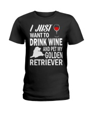 Mens I Just Want To Drink Wine Pet My Golden Retri Ladies T-Shirt thumbnail