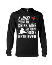 Mens I Just Want To Drink Wine Pet My Golden Retri Long Sleeve Tee thumbnail