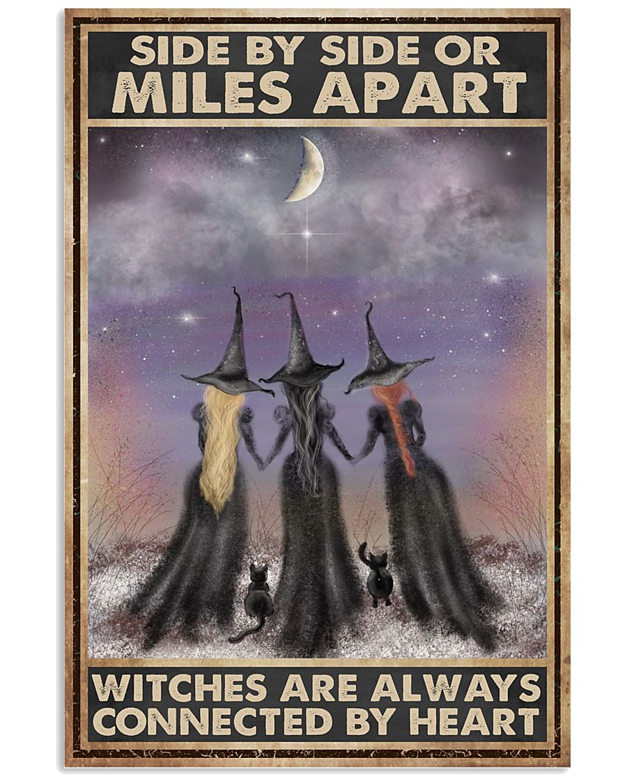 Side by sise or miles apart witches are always connected by heart poster
