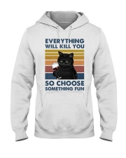 EVERYTHING WILL KILL YOU  Hooded Sweatshirt tile