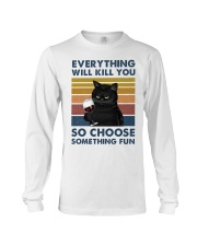 EVERYTHING WILL KILL YOU  Long Sleeve Tee tile