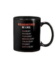 Quarantined Be Like Mug front