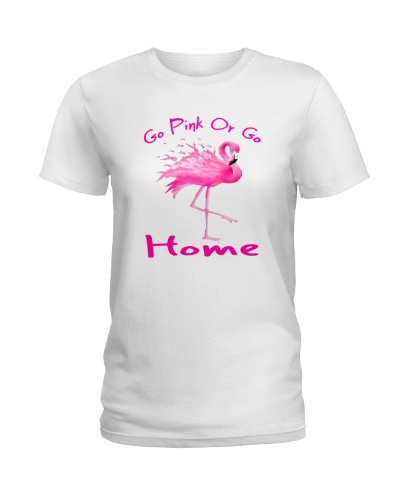 Go pink or go home-breast cancer shirt