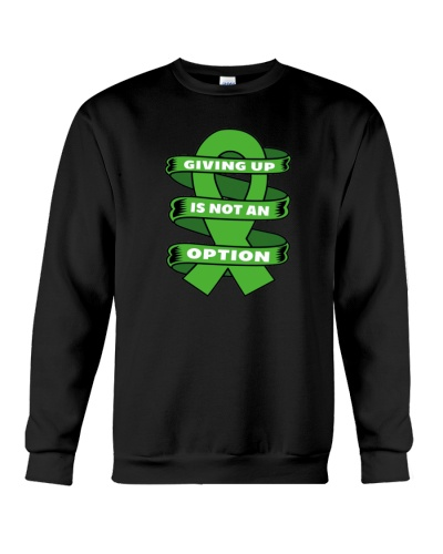 Giving up is not option-green ribbon cancer shirt