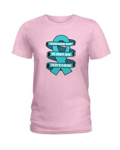 Giving up is not option- cancer t shirt