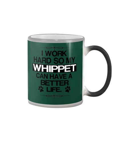 I work hard so my Whippet can have a better life