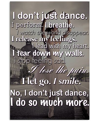 I don't just dance