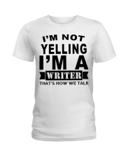 IM NOT YELLING  Ladies T-Shirt thumbnail