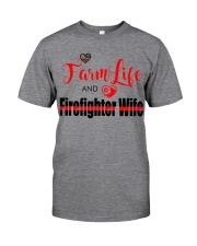 Farm  LIFE AND Firefighter WIFE Classic T-Shirt front