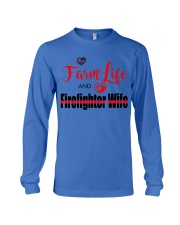 Farm  LIFE AND Firefighter WIFE Long Sleeve Tee thumbnail