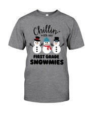 Chillin with my first grade snowmies Classic T-Shirt front