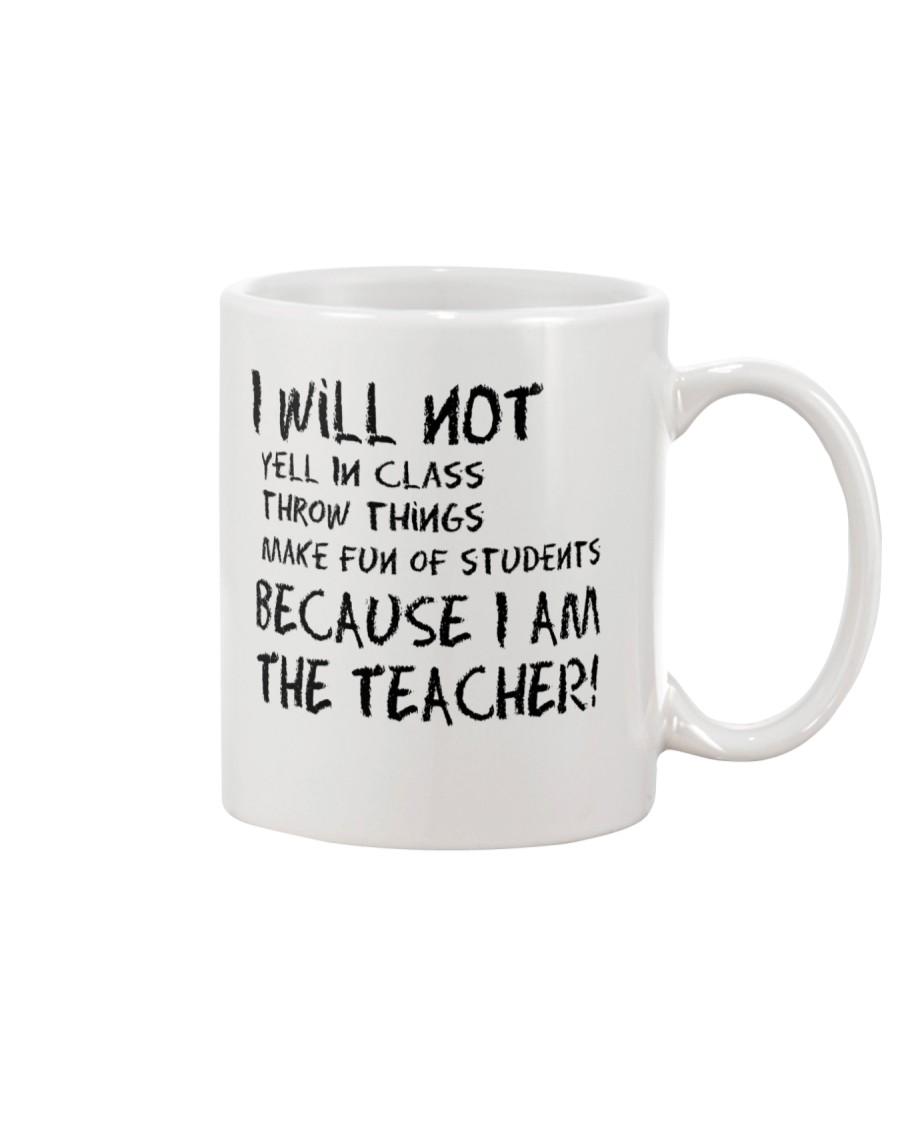 BECAUSE I AM THE TEACHER MUG Mug