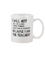 BECAUSE I AM THE TEACHER MUG Mug front