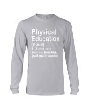 Physical Education - NOUN TEACHER T-SHIRT  Long Sleeve Tee thumbnail