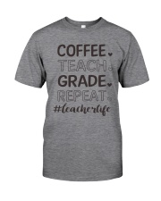 COFFEE TEACH GRADE REPEAT Classic T-Shirt front