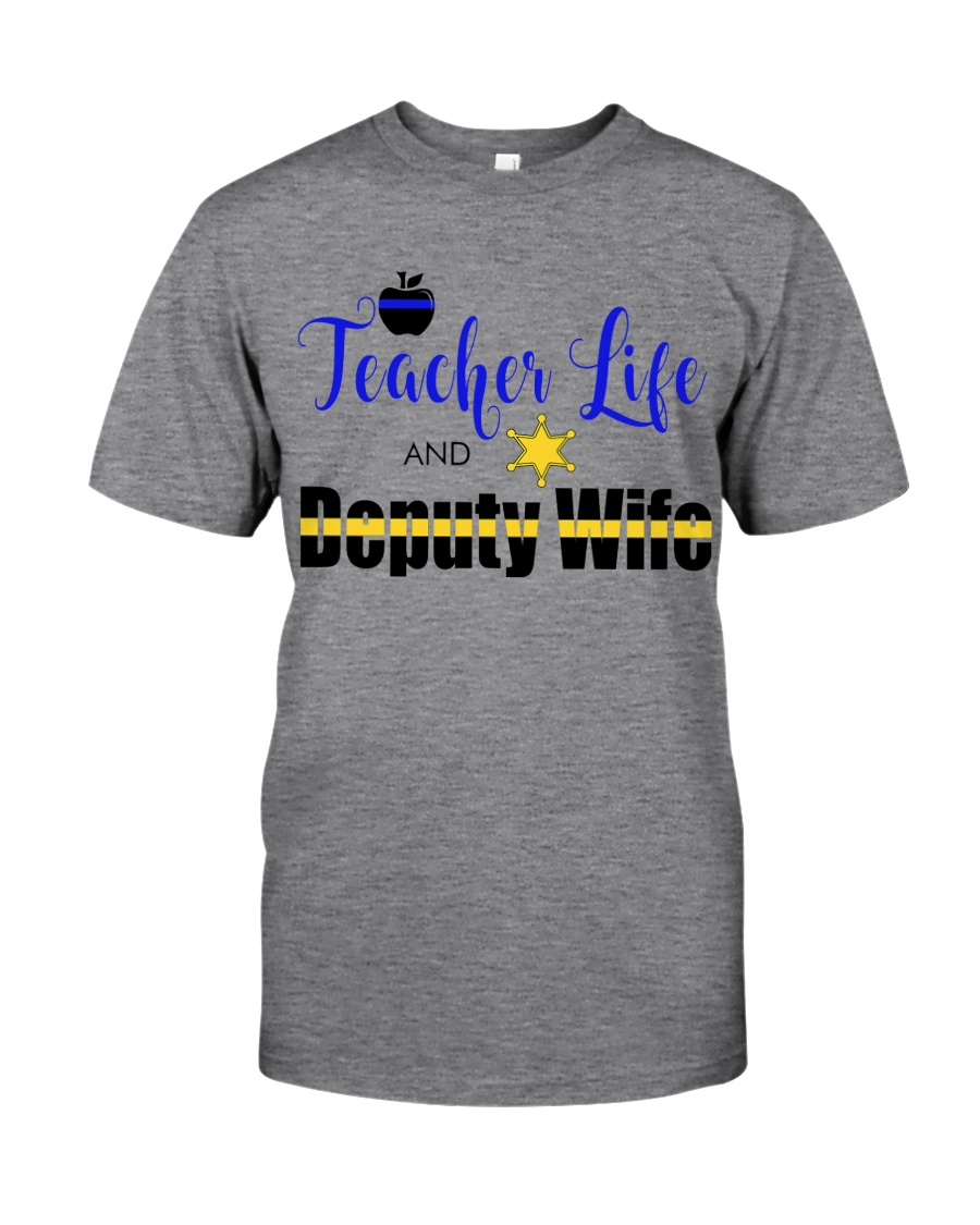 TEACHER LIFE AND DEPUTY WIFE Classic T-Shirt