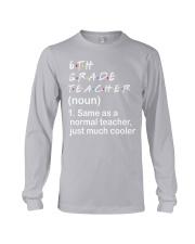 6TH GRADE TEACHER - NOUN TEACHER T-SHIRT  Long Sleeve Tee thumbnail