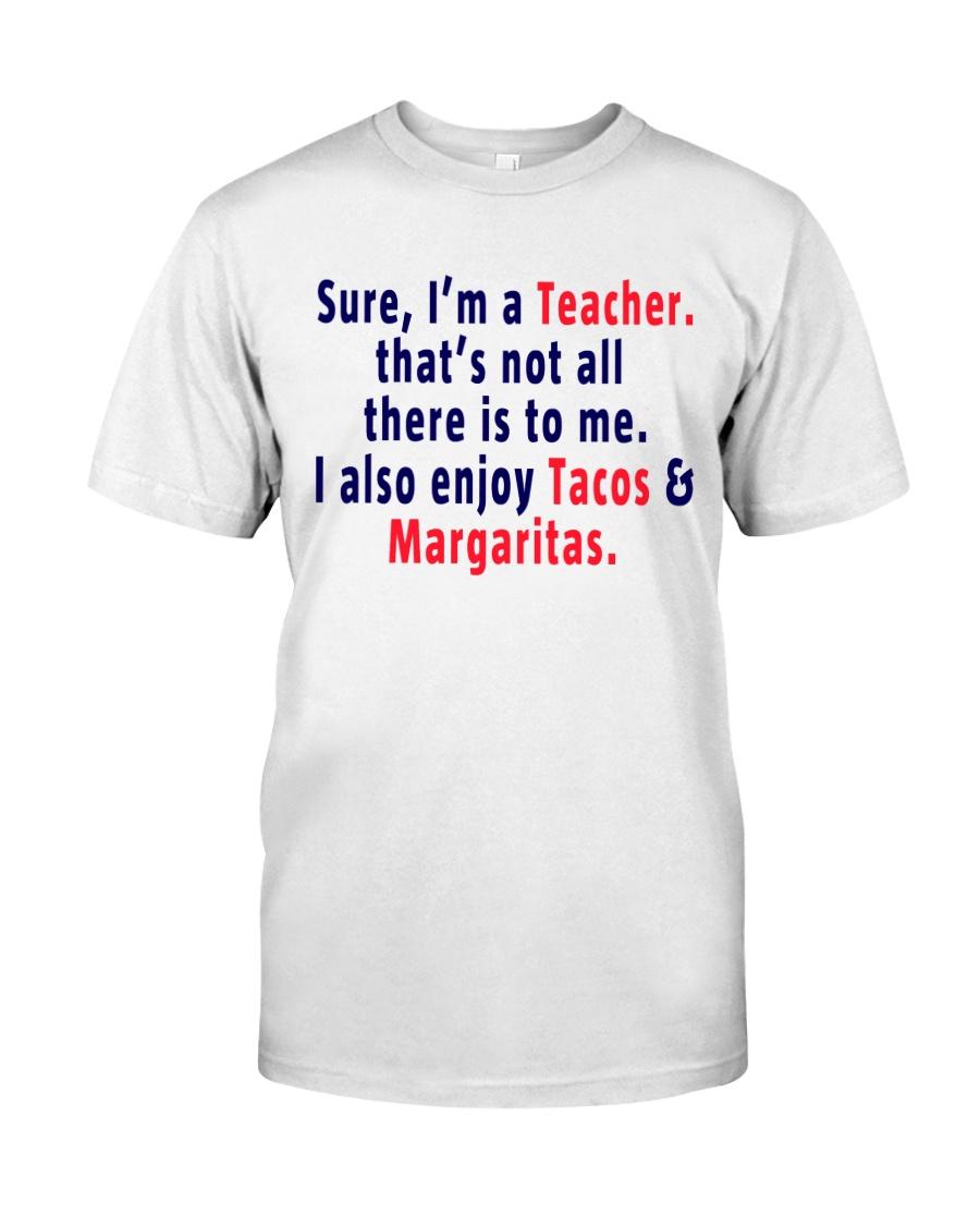 SURE I AM A TEACHER Classic T-Shirt