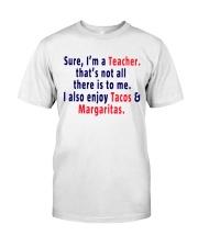 SURE I AM A TEACHER Classic T-Shirt front